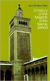 History of the Maghrib in the Islamic Period, (0521337674), Jamil M