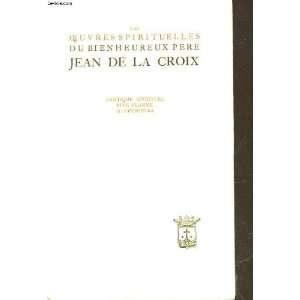 de la Croix Jean de la Croix; traduites dEspagnol par Cyprien de la