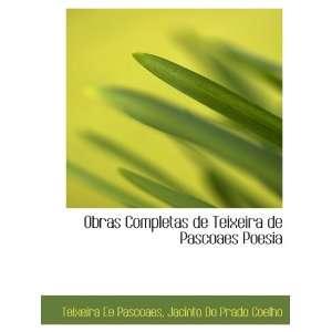 9781140347064): Teixeira Ee Pascoaes, Jacinto Do Prado Coelho: Books