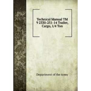 Technical Manual TM 9 2330 251 14 Trailer, Cargo, 1/4 Ton