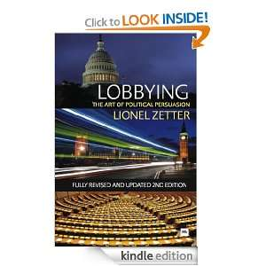Lobbying The Art of Political Persuasion   Fully revised, updated and