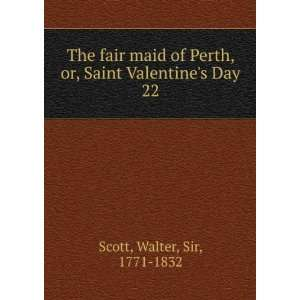 , or, Saint Valentines Day. 22 Walter, Sir, 1771 1832 Scott Books