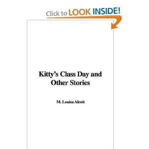 Class Day and Other Stories (9781435316720) M. Louisa Alcott Books