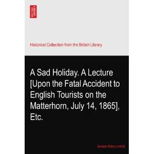 A Sad Holiday. A Lecture [Upon the Fatal Accident to