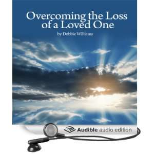Loss of a Loved One (Audible Audio Edition) Debbie Williams Books