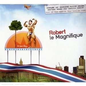 Oh Yeah Baby: Robert Le Magnifique: Music