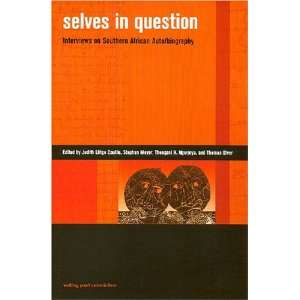 Selves in Question: Interviews on Southern African Auto/Biography