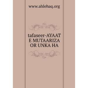 tafaseer AYAAT E MUTAARIZA OR UNKA HA www.ahlehaq.org Books