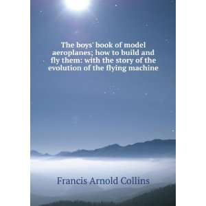 and fly them with the story of the evolution of the flying machine