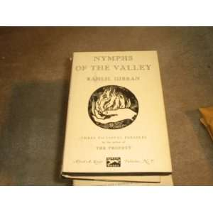 Nymphs of the Valley W Dust Jacket: kahlil gibran: Books