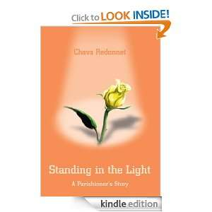 Standing in the Light: A Parishioners Story: Chava Redonnet: