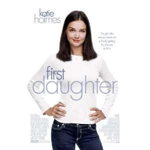 FIRST DAUGHTER * Digital Press Kit, Katie Holmes