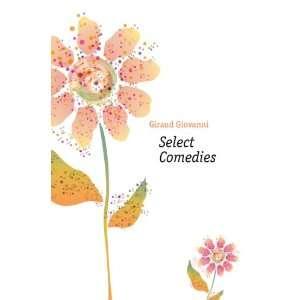 Select Comedies Giraud Giovanni Books