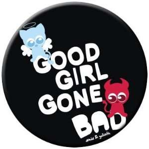 David & Goliath Good Girl Gone Bad Button 81058: Toys