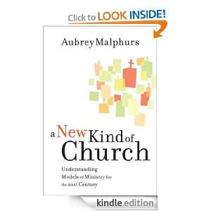 New Kind of Church, A: Understanding Models of Ministry for the 21st