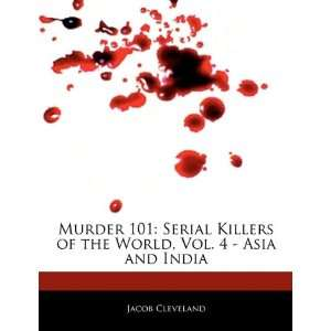 Murder 101: Serial Killers of the World, Vol. 4   Asia and