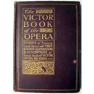 The Victor Book of the Opera stories of seventy grand