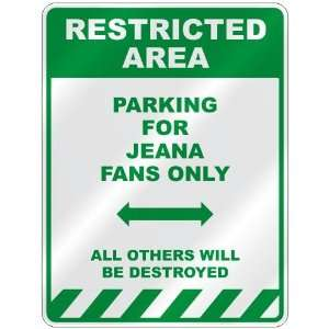 PARKING FOR JEANA FANS ONLY  PARKING SIGN: Home