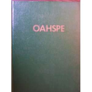 Oahspe: a New Bible in the Words of Jehova and His Angel