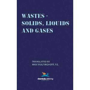Wastes   Solids, Liquids and Gases (9780820602431): Max