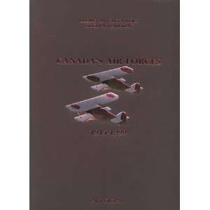 Canadas Air Forces, 1914 1999 Brereton Greenhous 0978292071872