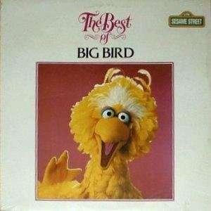 The Best of Big Bird Big Bird Music