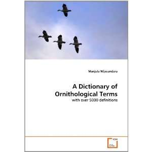 A Dictionary of Ornithological Terms: with over 5000 definitions