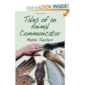 Animal Communicator   Master Teachers (9781613645864) Nancy A Kaiser