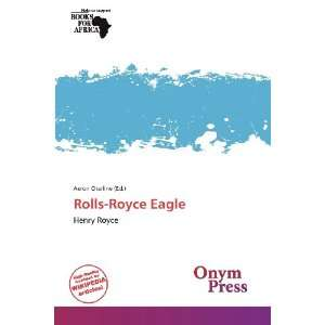Rolls Royce Eagle (9786138895374) Aeron Charline Books