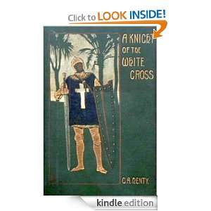 Knight of the White Cross  a tale of the siege of Rhodes G.A