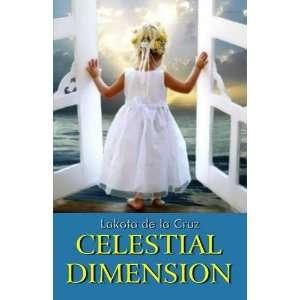 Celestial Dimension (9781907499876) Lakota De La Cruz Books