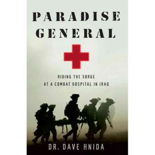 Surge at a Combat Hospital in Iraq, Hnida, Dave Biography & Memoirs