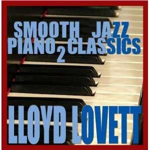Smooth Jazz Piano Classics vol. 2 Lloyd Lovett Music