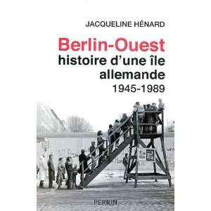 Berlin Ouest, histoire dune île allemande (French