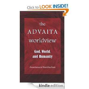 The Advaita Worldview God, World, And Humanity (S U N Y Series in