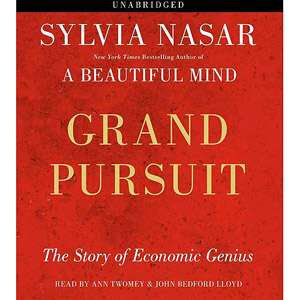Grand Pursuit: The Story of Economic Genius, Nasar