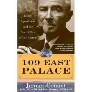 109 East Palace Robert Oppenheimer and the Secret City