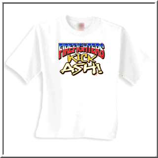 Firefighters Kick Ash Funny Fireman Shirt S 2X,3X,4X,5X