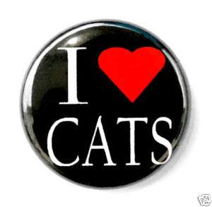 LOVE CATS   Novelty Button Pin Badge 1 Heart Pet