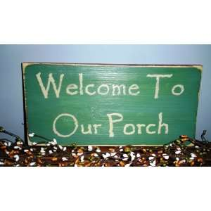 WELCOME TO OUR PORCH Rustic CUSTOM Primitive Wall Decor Wood Sign