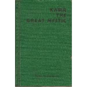 Kabir the Great Mystic: Isaac A. Ezekiek:  Books