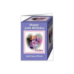 Sister 30th Birthday Greeting Card with Roses Card: Toys