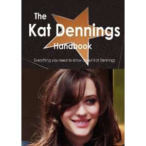 need to know about Kat Dennings (9781743332627): Emily Smith: Books