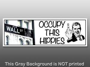 Occupy This Hippies Bumper Sticker  decal Wall St funny