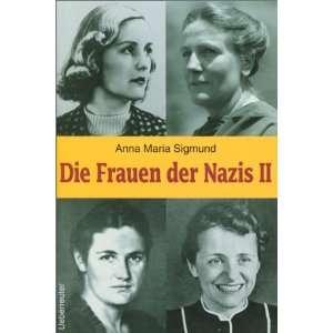 Die Frauen der Nazis. Bd. 2  Anna Maria Sigmund Bücher