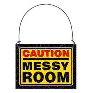 CAUTION MESSY ROOM Sm Hanger Sign PLAQUE NEW FUNNY SIGN