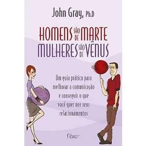 Homens são de Marte, Mulheres são de Venus: John Gray: Books