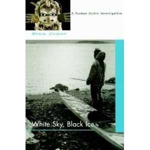White Sky, Black Ice [Hardcover] Stan Jones Books