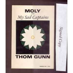 Moly and My Sad Captains: Thom Gunn: 9780374510725:  Books