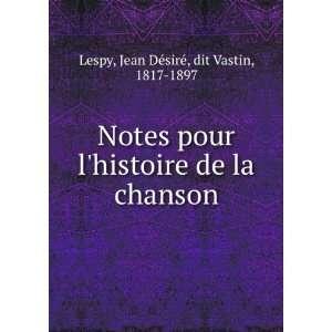 Notes pour lhistoire de la chanson: Jean Désirà